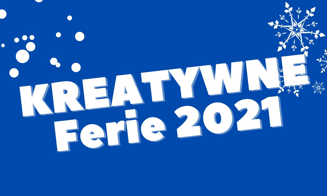 Kreatywne Ferie – półkolonia w terminie 11-15 stycznia 2021