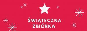 Świąteczna zbiórka dla Podopiecznych Małopolskiego Hospicjum dla Dzieci